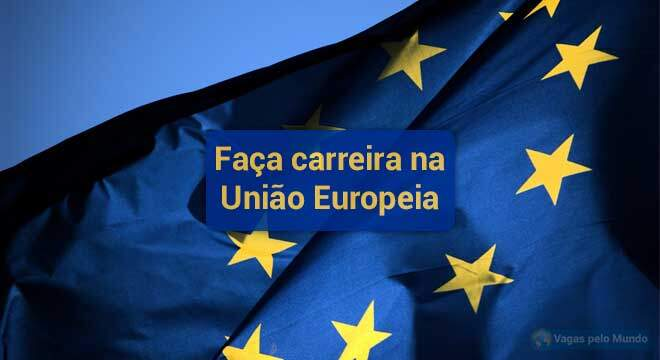 Faca sua carreira na Uniao Europeia