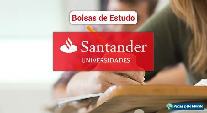 Santander Universidades tem bolsas de estudo para estudantes brasileiros