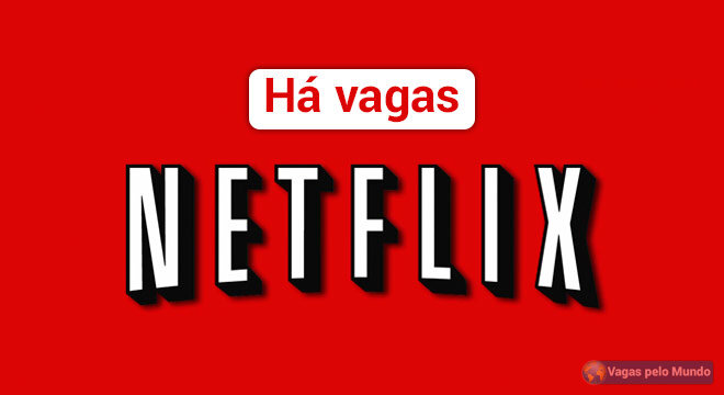 Netflix esta contratando em varios paises