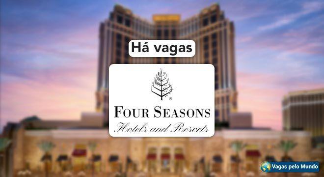 Four Seasons esta contratando em todo o mundo