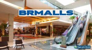 BRMalls esta contratando em todo o Brasil