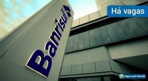 Banrisul tem 500 vagas abertas para estagios