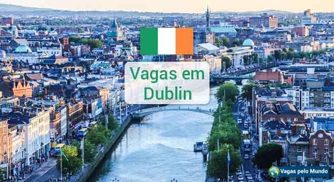 Dublin tem mais de 6 mil vagas de emprego abertas