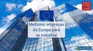 10 melhores empresas da Europa para se trabalhar