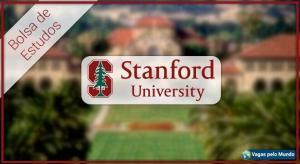 Universidade de Stanford esta ofertando bolsas de estudo