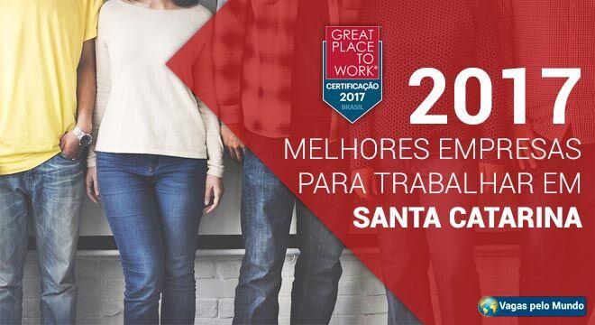 Melhores empresas de Santa Catarina para se trabalhar
