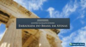 Embaixada do Brasil em Atenas esta contratando