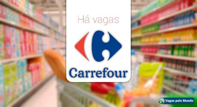 Carrefour tem mais de 4 mil vagas abertas