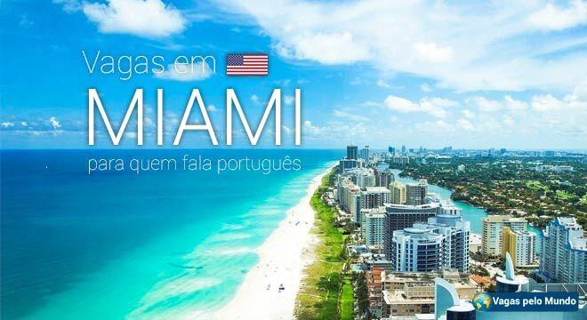 Miami tem vagas abertas para quem fala portugues