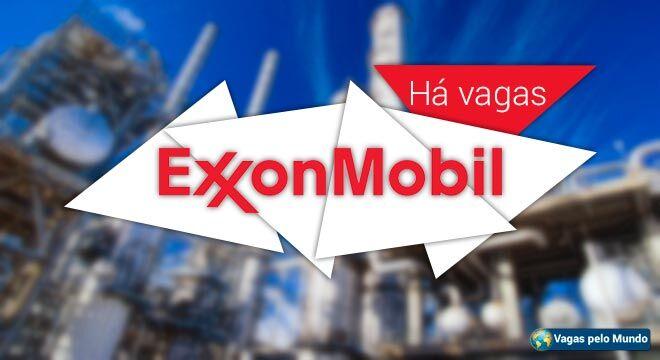 ExxonMobil esta com centenas de vagas abertas