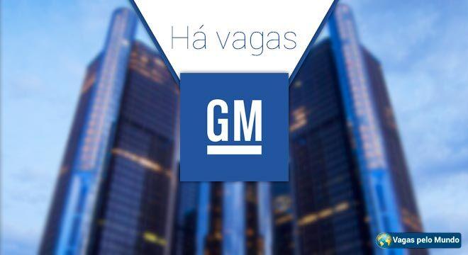 GM esta contratando em varios paises