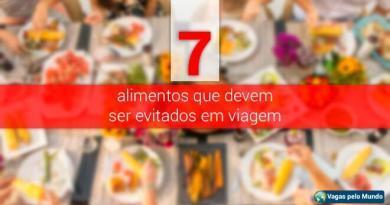 Conheca 7 alimentos que devem ser evitados em uma viagem