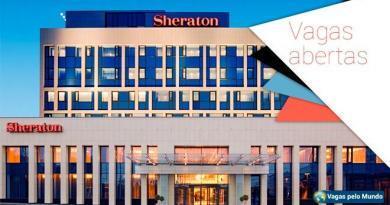 Rede Sheraton esta contratando em diversos paises
